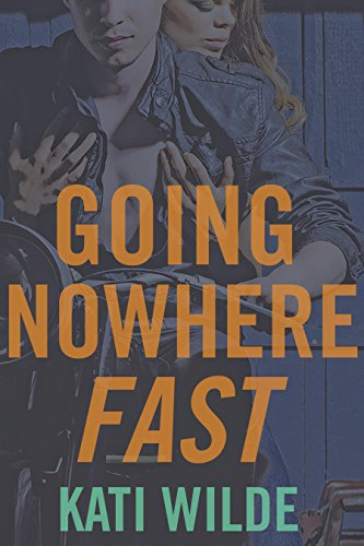 Review ❤️ Going Nowhere Fast by Kati Wilde