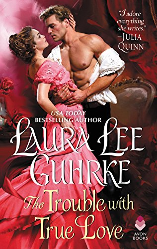 the trouble with true love laura lee guhrke