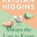 Review ❤️ Always the Last to Know by Kristan Higgins