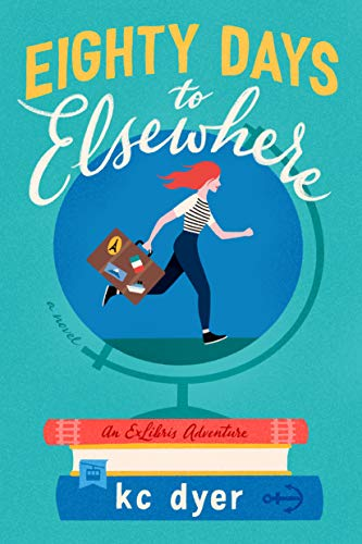 eighty-days-to-elsewhere-kc-dyer