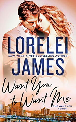want-you-to-want-me-lorelei-james