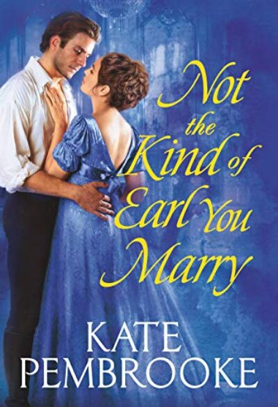 not-the-kind-of-earl-you-marry-kate-pembrooke